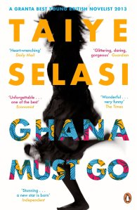 """Ghana Must Go"",  by Best Young British Novelist (2013) and Africa39 author, Taiye Selasi."